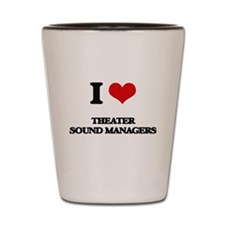 I love Theater Sound Managers Shot Glass