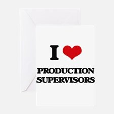 I love Production Supervisors Greeting Cards