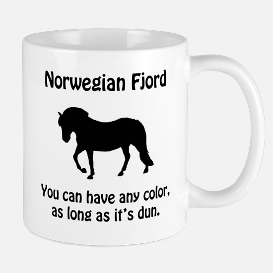 You Can Have Any Color... Mug