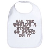 All the world 27s a stage Cotton Bibs