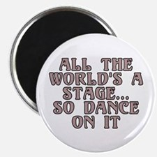 """All the world's a stage - 2.25"""" Magnet (10 pack)"""