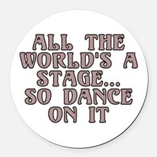 All the world's a stage - Round Car Magnet
