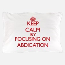 Abdication Pillow Case