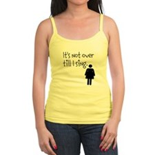 It's Not Over Till I Sing - Woman's Tee Tank Top