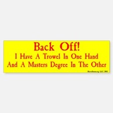 Back Off! I Have A Trowel... - BMP.red