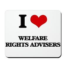I love Welfare Rights Advisers Mousepad