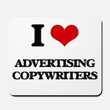 I love Advertising Copywriters Mousepad