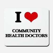I love Community Health Doctors Mousepad