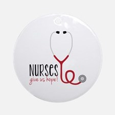 Nurses Give Us Hope! Ornament (Round)