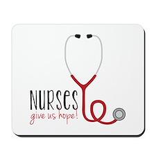 Nurses Give Us Hope! Mousepad
