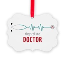 They Call Me Doctor Ornament