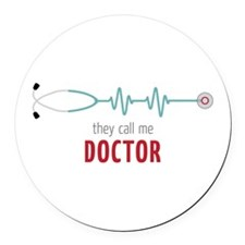 They Call Me Doctor Round Car Magnet