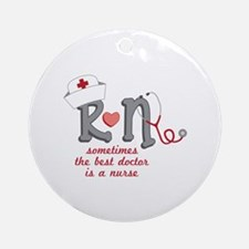 Sometimes The Best Doctor Is A Nurse Ornament (Rou