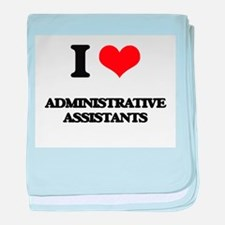 I love Administrative Assistants baby blanket