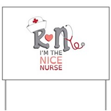 I'm The Nice Nurse Yard Sign