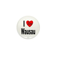 I Love Wausau Mini Button (10 pack)