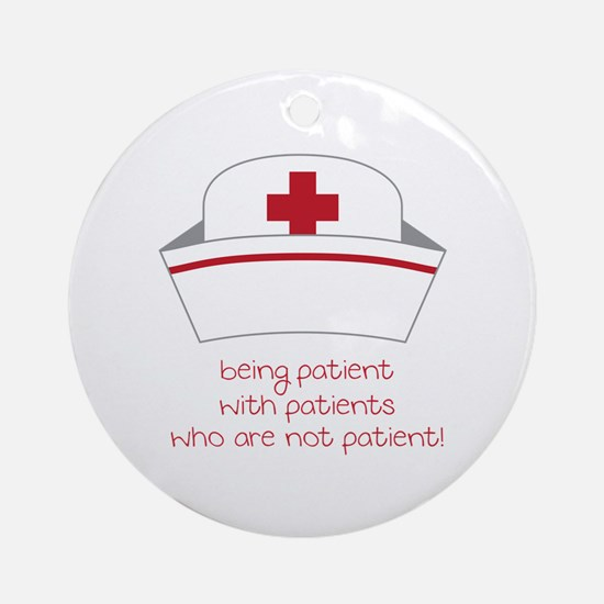 Being Patient With Patients Who Are Not Patient! O