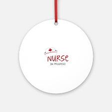 Nurse In Progress Ornament (Round)