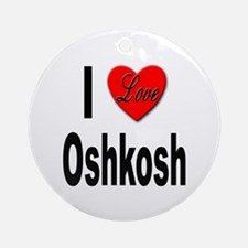 I Love Oshkosh Ornament (Round)