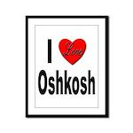 I Love Oshkosh Framed Panel Print