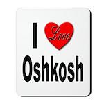 I Love Oshkosh Mousepad
