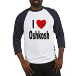 I Love Oshkosh (Front) Baseball Jersey