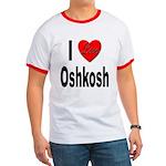 I Love Oshkosh Ringer T