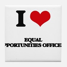 I love Equal Opportunities Officers Tile Coaster