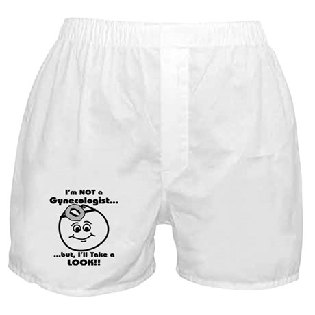 I'm not a gyno, But I can loo Boxer Shorts