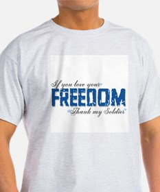 If you love your freedom, Tha T-Shirt