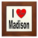 I Love Madison Framed Tile