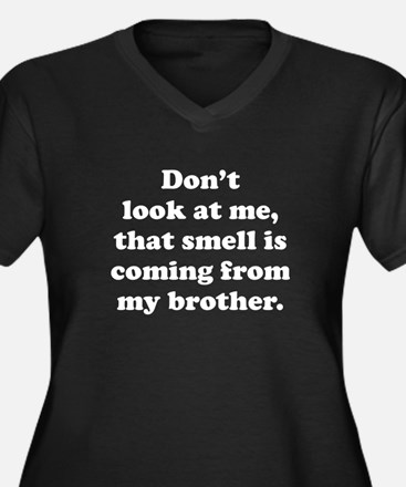 That Smell Is Coming From My Brother Women's Plus