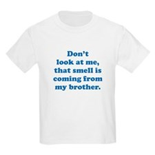That Smell Is Coming From My Brother T-Shirt