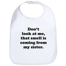 That Smell Is Coming From My Sister Bib