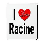 I Love Racine Mousepad
