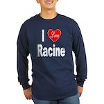 I Love Racine (Front) Long Sleeve Dark T-Shirt
