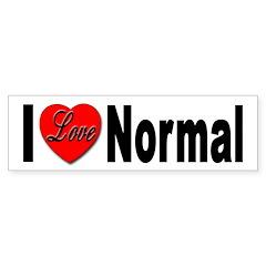 I Love Normal Bumper Bumper Sticker