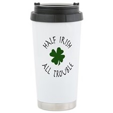 Half Irish, All Trouble Travel Coffee Mug