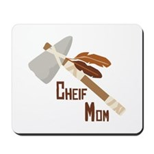 Chief Mom Mousepad