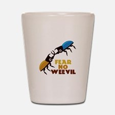 Fear No Weevil Shot Glass