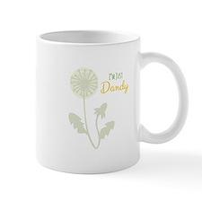 Im Just Dandy Mugs