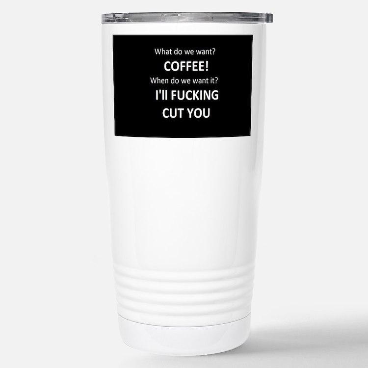 Cute What do we want Travel Mug