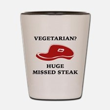 Vegetarian? Huge Missed Steak Shot Glass