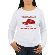 Vegetarian? Huge Missed Steak T-Shirt