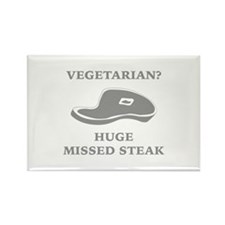 Vegetarian? Huge Missed Steak Rectangle Magnet