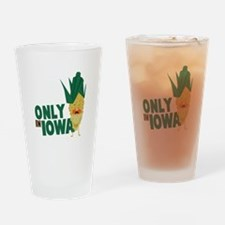 Only In Iowa Drinking Glass