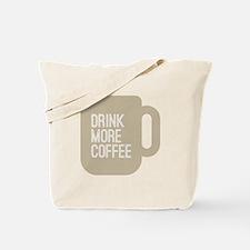 Drink More Coffee Tote Bag