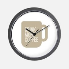 Drink More Coffee Wall Clock