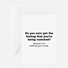 Feeling That You're Being Watched Greeting Card