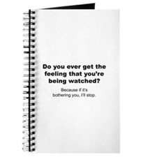 Feeling That You're Being Watched Journal